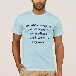 十分におもしろいな古いTシャツをするにはなりません Tシャツ