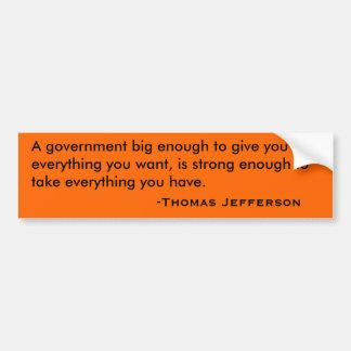 十分に大きい政府すべてを与えるため… バンパーステッカー