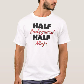 半分のボディーガードの半分の忍者 Tシャツ