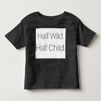 半分の野生の半分の子供の幼児のTシャツ トドラーTシャツ