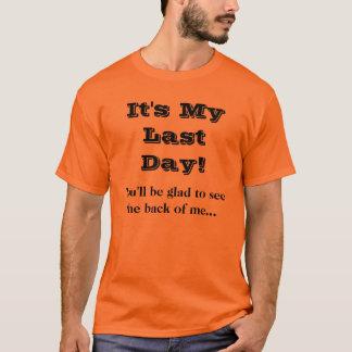 協力者の最後の日のおもしろいな去る冗談のTシャツ Tシャツ
