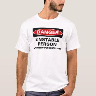 危険不安定な人のTシャツ Tシャツ