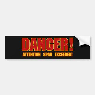 危険! 超過する注意力! バンパーステッカー