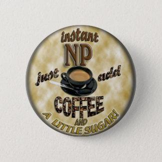 即刻NPはコーヒーナースの従業者を加えます 5.7CM 丸型バッジ