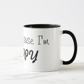 原因私は幸せなコーヒー・マグです! あなたの日を始められる得て下さい マグカップ