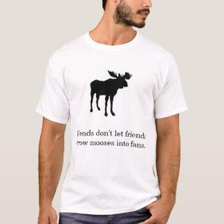 友人は友人がファンにアメリカヘラジカを投げることを許可しません Tシャツ