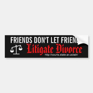 友人は友人が離婚を訴訟を起こすことを許可しません バンパーステッカー
