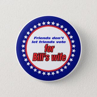 友人は友人のビルの妻を許可しません 5.7CM 丸型バッジ