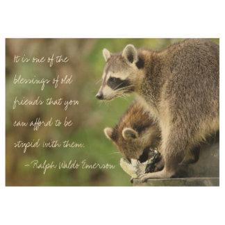友人及び恵みのアライグマの友情の引用文19x29 ウッドポスター