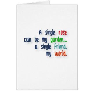 友情の引用文-独身のなバラは…私の庭である場合もあります グリーティングカード