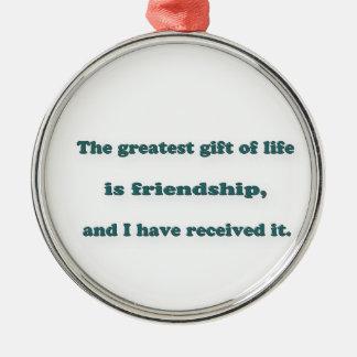友情の引用文-生命の最も素晴らしいギフトは…あります シルバーカラー丸型オーナメント