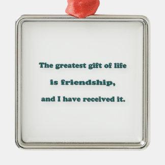 友情の引用文-生命の最も素晴らしいギフトは…あります シルバーカラー正方形オーナメント