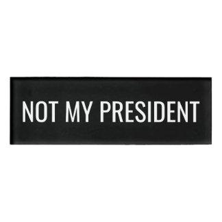 反ドナルド・トランプ-ない私の大統領 名札