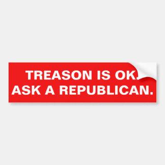 反逆は良いです。 共和党員に尋ねて下さい バンパーステッカー