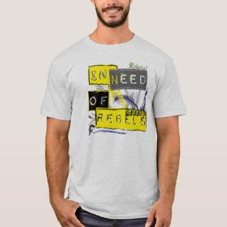 反逆者を必要として! (軽いワイシャツ) Tシャツ