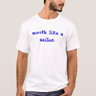 口は船員を好みます Tシャツ