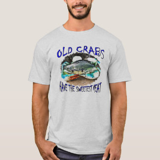 古いカニに最も甘い肉Tシャツがあります Tシャツ