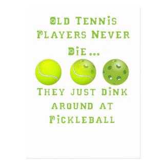 古いテニス選手は決して死にません。彼らちょうどPickleball ポストカード