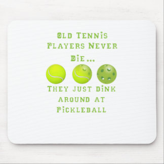 古いテニス選手は決して死にません。彼らちょうどPickleball マウスパッド
