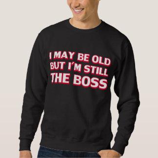 古い私は今でもボスです スウェットシャツ
