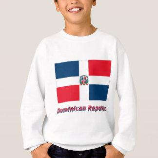 名前のドミニカ共和国の旗 スウェットシャツ