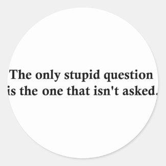唯一の愚かな質問は頼むことものです ラウンドシール