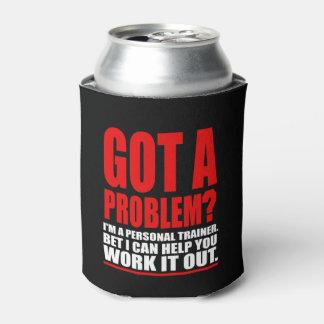 問題を得ましたか。 パーソナルトレーナーの昇進のユーモア 缶クーラー