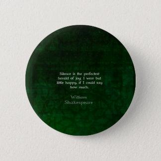 喜びおよび沈黙についてのウィリアム・シェイクスピアの引用文 缶バッジ