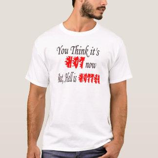 地獄はより熱いです Tシャツ