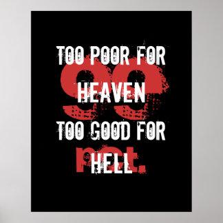 地獄ポスターのためによい天国のために余りに余りに貧しい ポスター