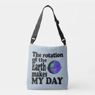 地球の回転は私の日を作ります クロスボディバッグ