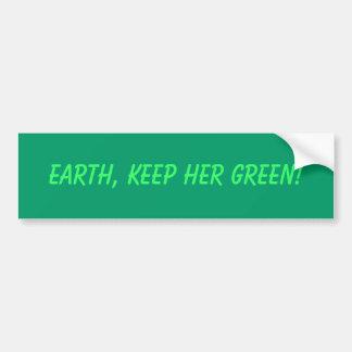地球は、彼女の緑を保ちます! バンパーステッカー