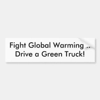 地球温暖化…ドライブを緑のトラック戦って下さい! バンパーステッカー