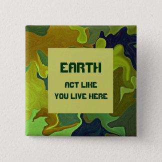 地球、あなたのような行為はここに住んでいます。 緑Pin 5.1cm 正方形バッジ