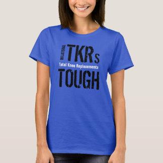 """""""堅い両側のあるTKRs -総膝の取り替え"""" Tシャツ"""