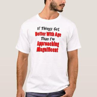 壮麗な年齢の接近とよくして下さい Tシャツ