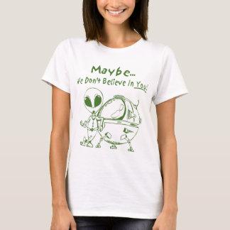 多分私達はあなたで信じません! Tシャツ