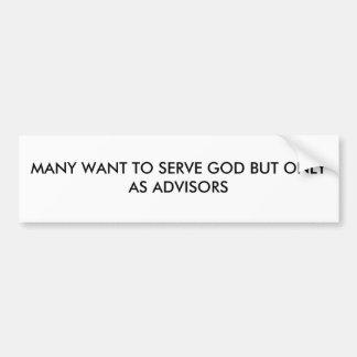 多数は顧問としてだけ神に役立ちたいと思います バンパーステッカー