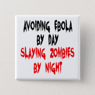 夜までに日の殺害のゾンビによるEbolaの回避 缶バッジ
