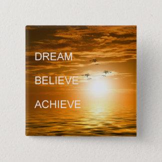 夢それはそれを達成しますそれを刺激信じます 5.1CM 正方形バッジ