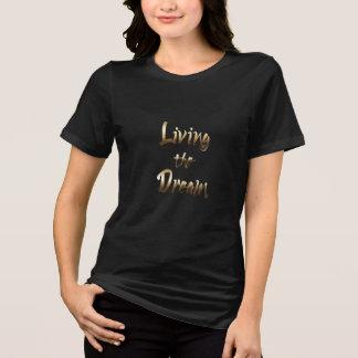 夢の活気づけるな金ゴールドのタイポグラフィ住んでいます Tシャツ