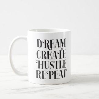 夢はハッスルの繰り返しのコーヒー・マグを作成します コーヒーマグカップ