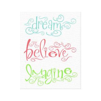 夢は想像します感動的な壁のことわざを信じます キャンバスプリント