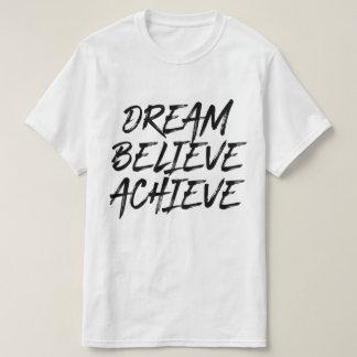 夢は達成しますクールな新人のTシャツを信じます Tシャツ