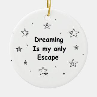 夢を見ることは私の脱出だけです セラミックオーナメント