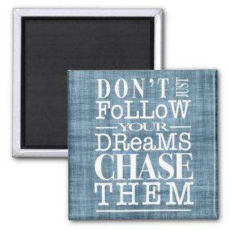 夢を、追跡しますそれらを引用文の磁石後を追わないで下さい マグネット