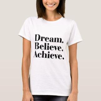 夢。 信じて下さい。 達成して下さい。 女性のTシャツを引用して下さい Tシャツ
