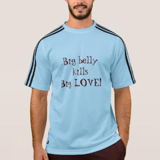 大きい腹は大きい愛を殺します! Tシャツ