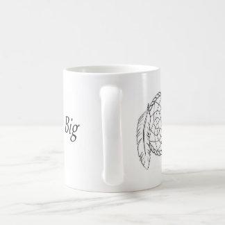 """""""大きい""""マグを夢を見る挑戦 コーヒーマグカップ"""