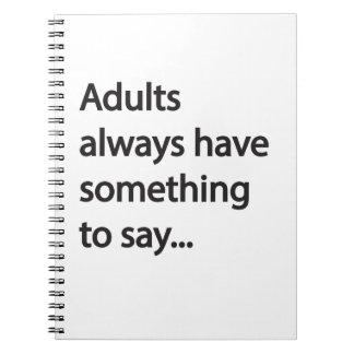 大人に何かが言うべき常にあります ノートブック